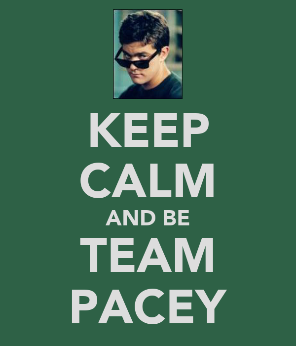 KEEP CALM AND BE TEAM PACEY
