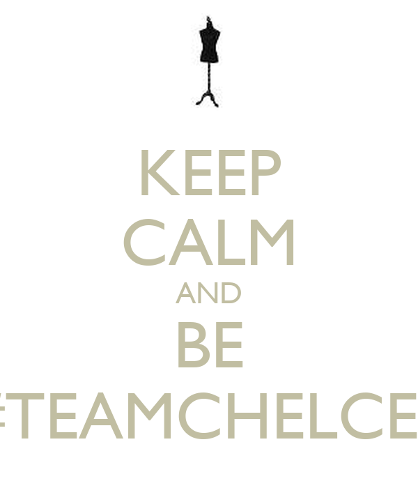 KEEP CALM AND BE #TEAMCHELCEE