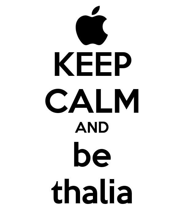 KEEP CALM AND be thalia
