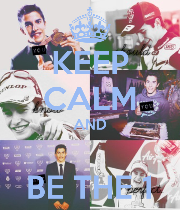 KEEP CALM AND  BE THE 1