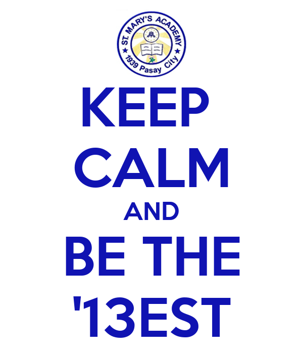 KEEP  CALM AND BE THE '13EST