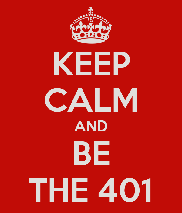 KEEP CALM AND BE THE 401