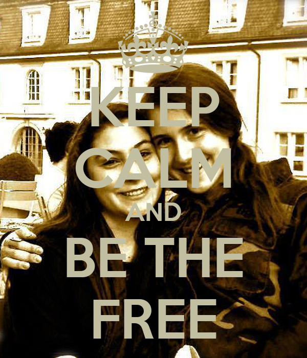 KEEP CALM AND BE THE FREE