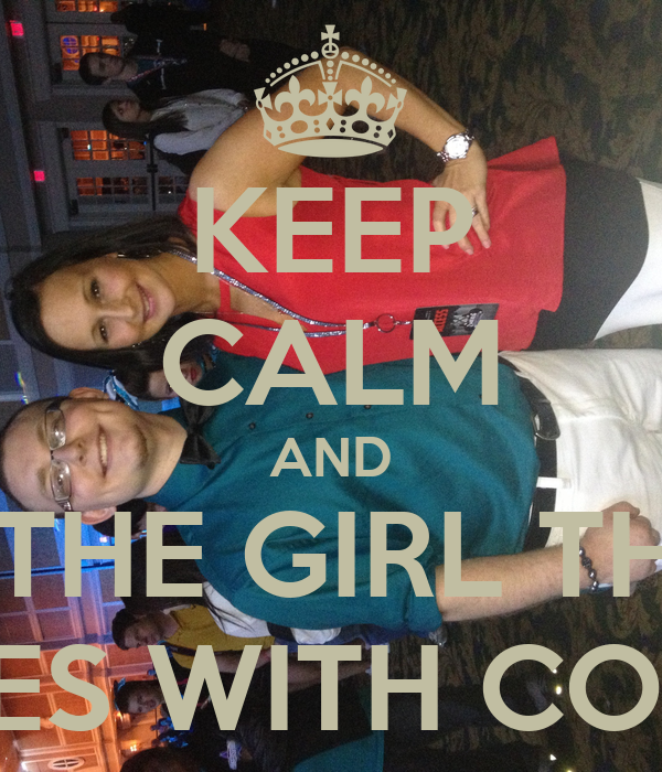 KEEP CALM AND BE THE GIRL THAT COACHES WITH COURTNEY
