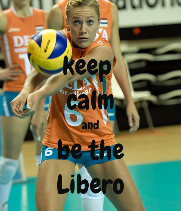 keep  calm and be the Libero