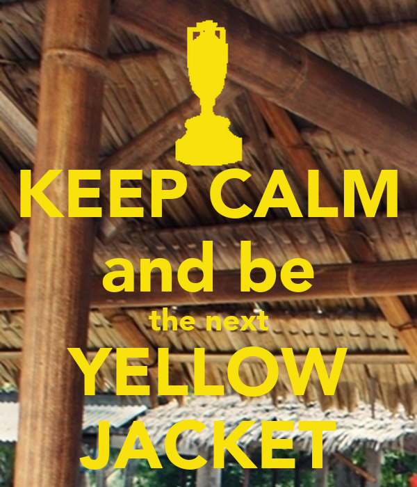 KEEP CALM and be the next YELLOW JACKET