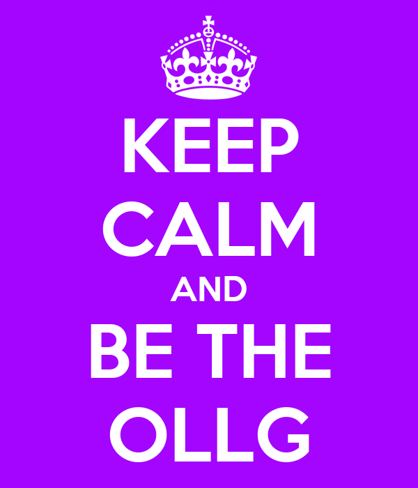 KEEP CALM AND BE THE OLLG