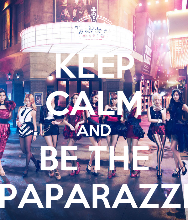 KEEP CALM AND BE THE PAPARAZZI