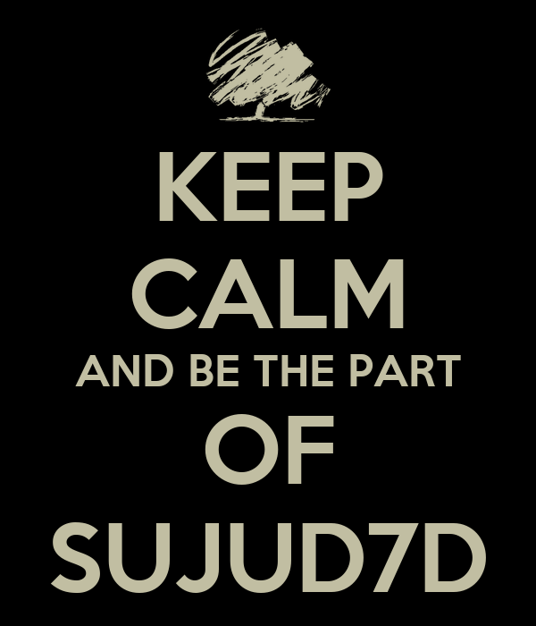 KEEP CALM AND BE THE PART OF SUJUD7D