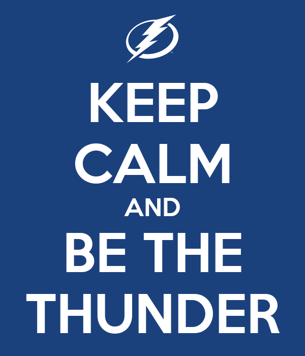 KEEP CALM AND BE THE THUNDER