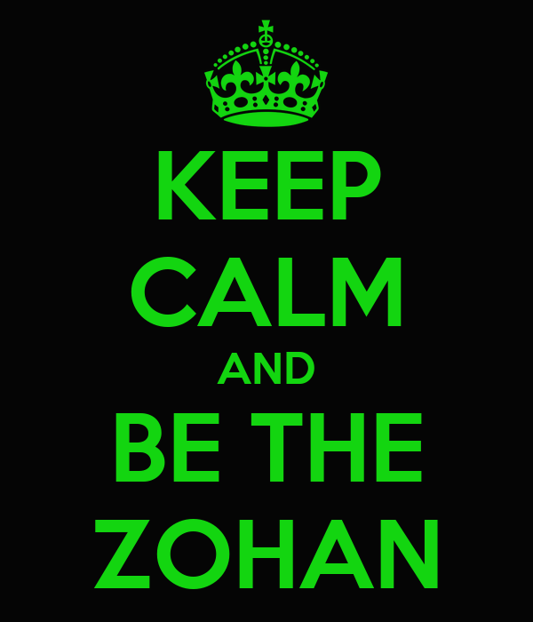 KEEP CALM AND BE THE ZOHAN