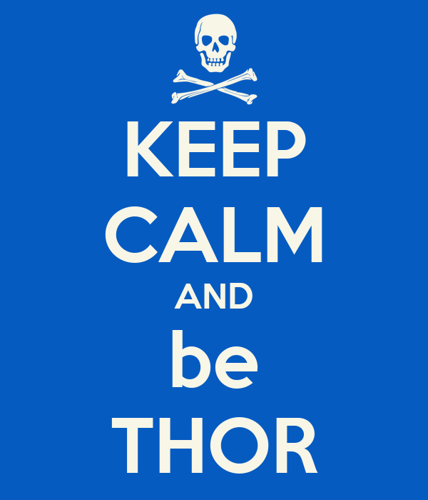 KEEP CALM AND be THOR