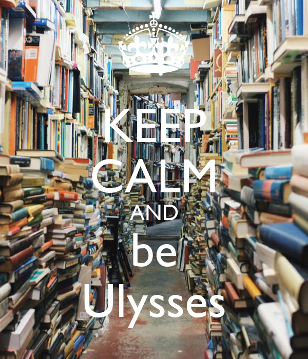 KEEP CALM AND be Ulysses