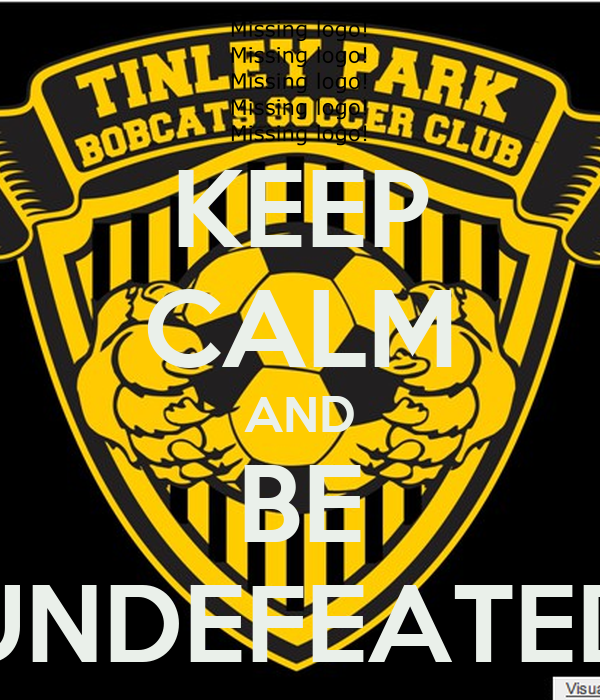 KEEP CALM AND BE UNDEFEATED