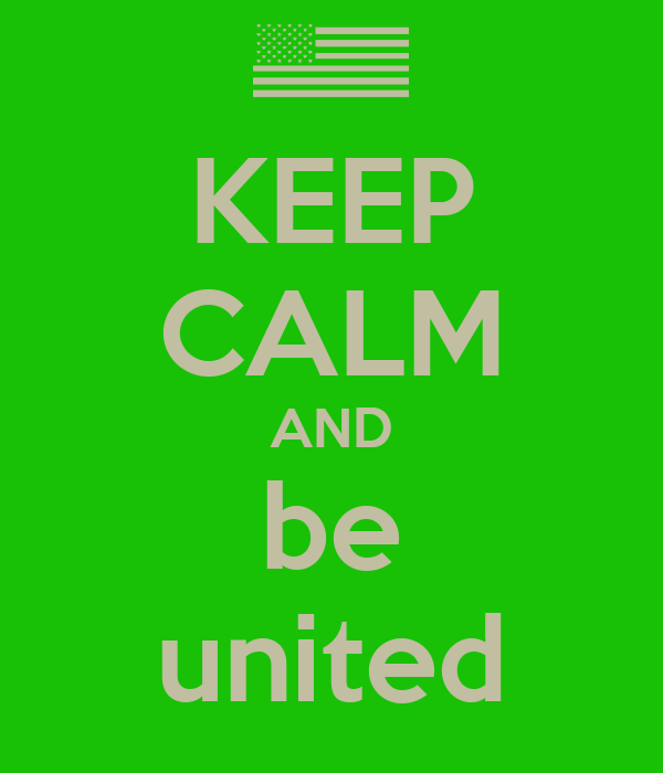 KEEP CALM AND be united