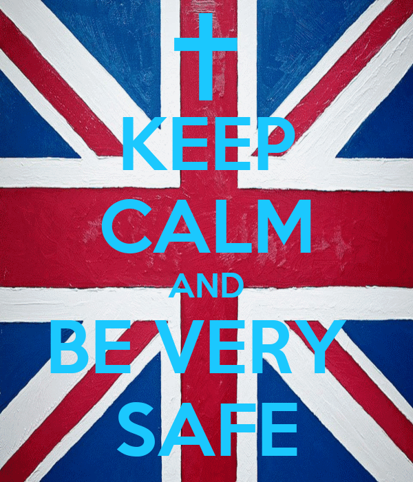 KEEP CALM AND BE VERY  SAFE