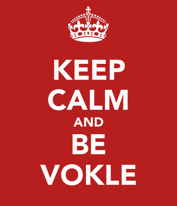 KEEP CALM AND BE VOKLE