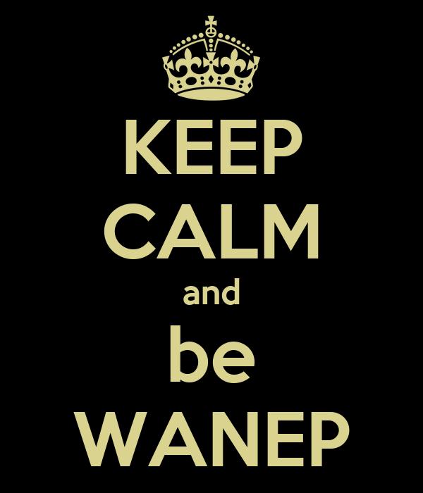 KEEP CALM and be WANEP