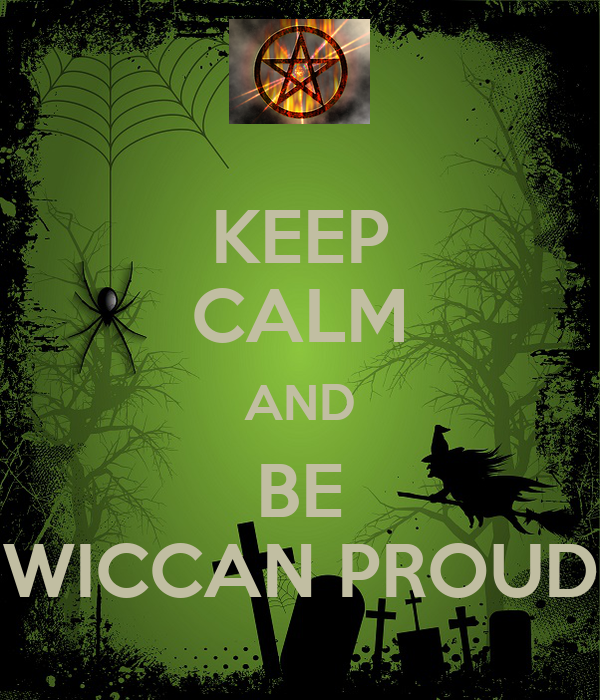 KEEP CALM AND BE WICCAN PROUD