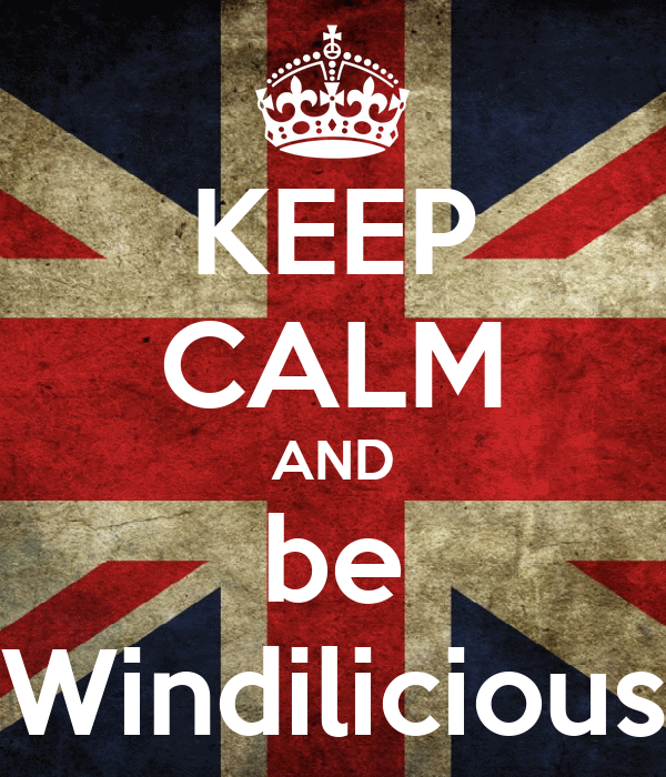 KEEP CALM AND be Windilicious