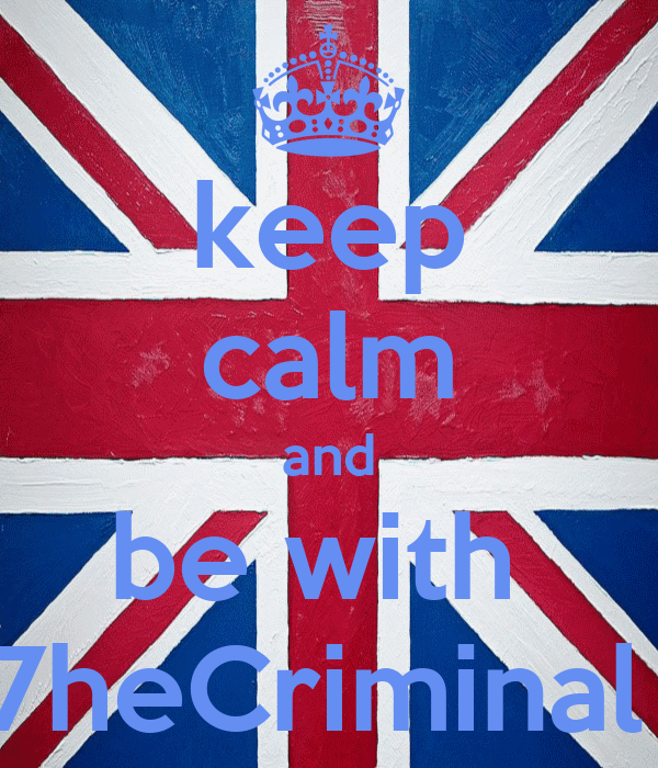 keep calm and be with  7heCriminal