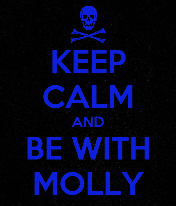 KEEP CALM AND BE WITH MOLLY