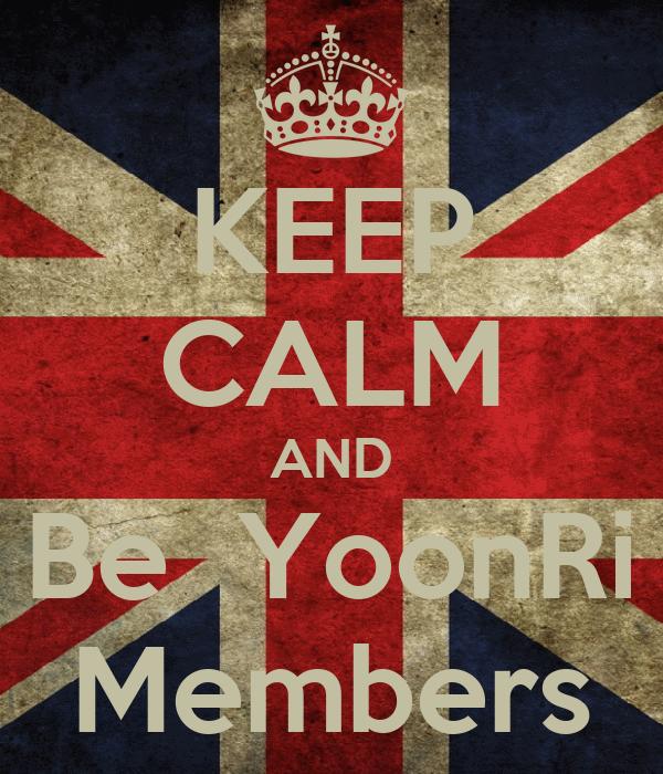 KEEP CALM AND Be  YoonRi Members