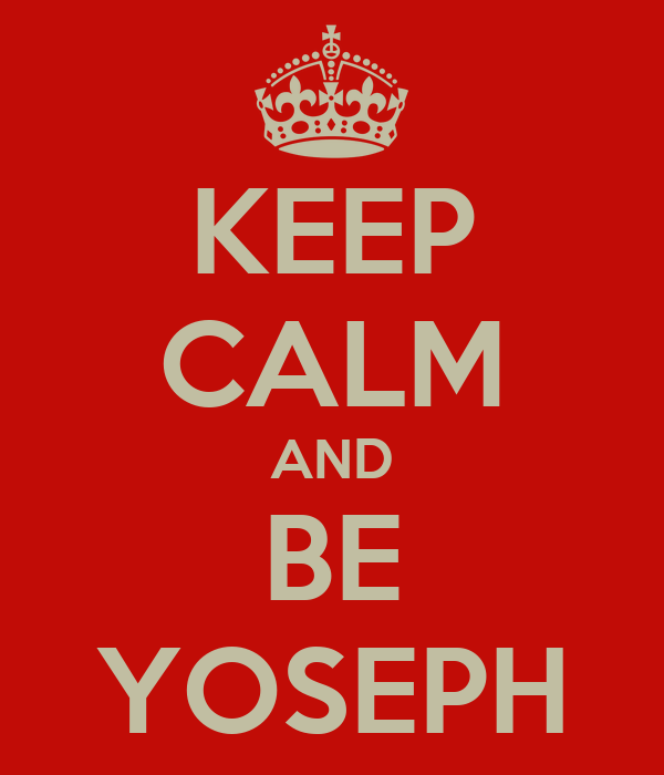KEEP CALM AND BE YOSEPH