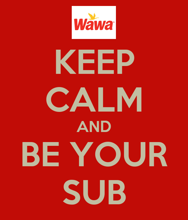 KEEP CALM AND BE YOUR SUB
