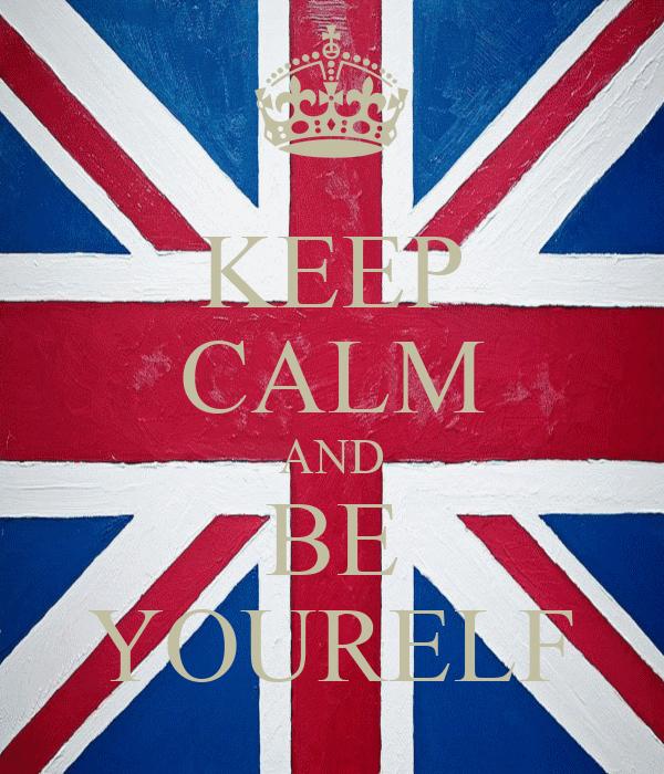 KEEP CALM AND BE YOURELF