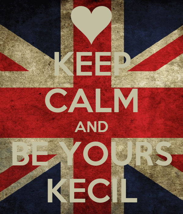 KEEP CALM AND BE YOURS KECIL