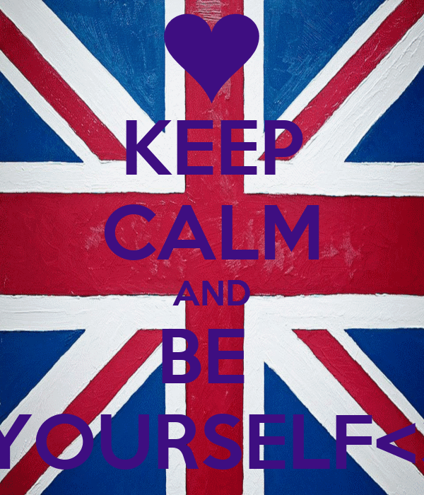 KEEP CALM AND BE   YOURSELF<3