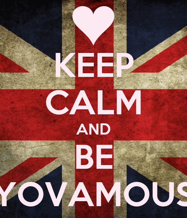 KEEP CALM AND BE YOVAMOUS