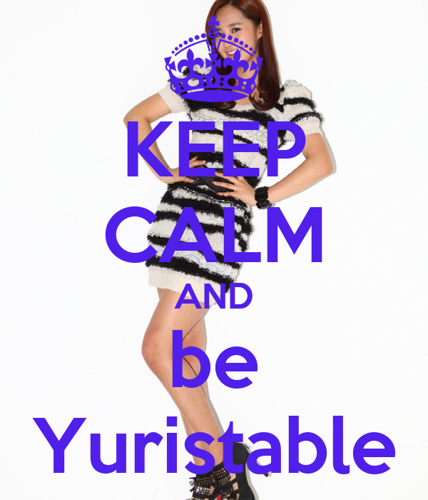 KEEP CALM AND be Yuristable