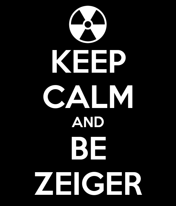 KEEP CALM AND BE ZEIGER