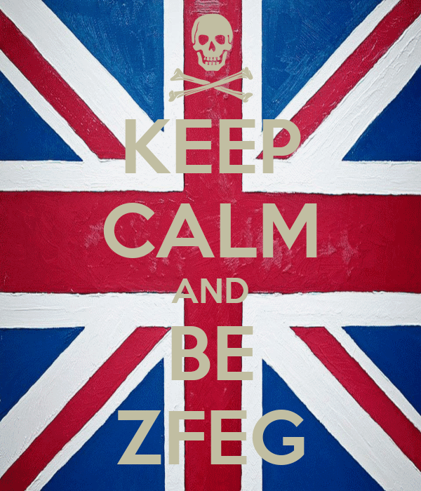 KEEP CALM AND BE ZFEG