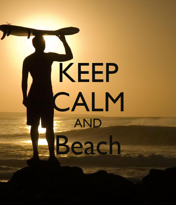 KEEP CALM AND Beach