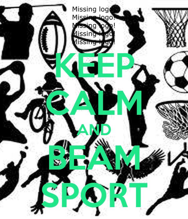 KEEP CALM AND BEAM SPORT