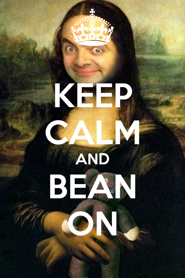 KEEP CALM AND BEAN ON