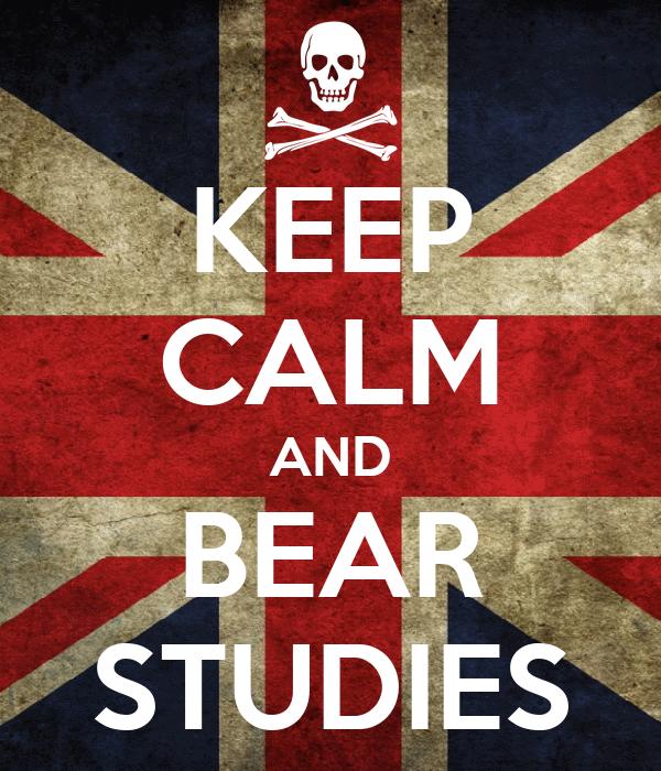 KEEP CALM AND BEAR STUDIES