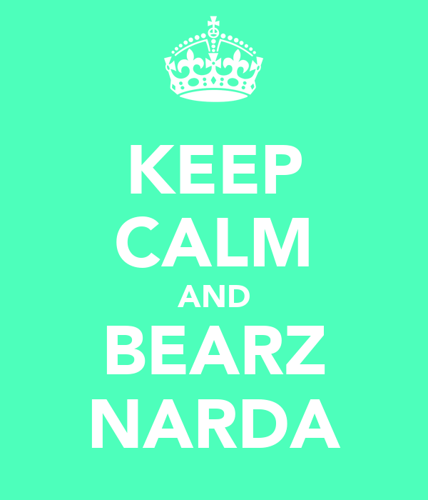KEEP CALM AND BEARZ NARDA