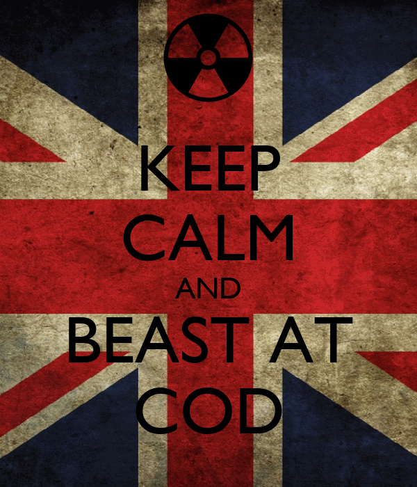 KEEP CALM AND BEAST AT COD