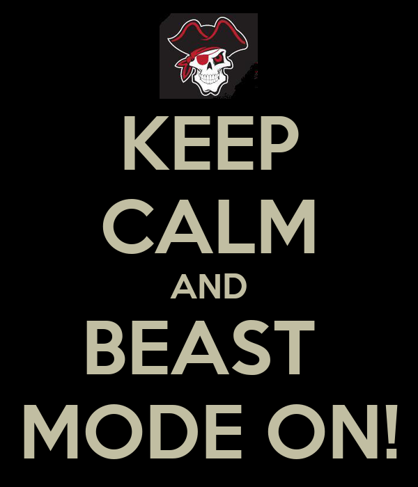 KEEP CALM AND BEAST  MODE ON!