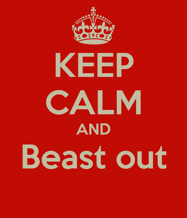 KEEP CALM AND Beast out