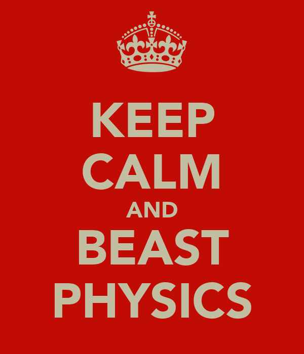 KEEP CALM AND BEAST PHYSICS