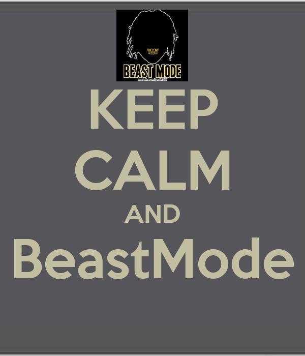 KEEP CALM AND BeastMode