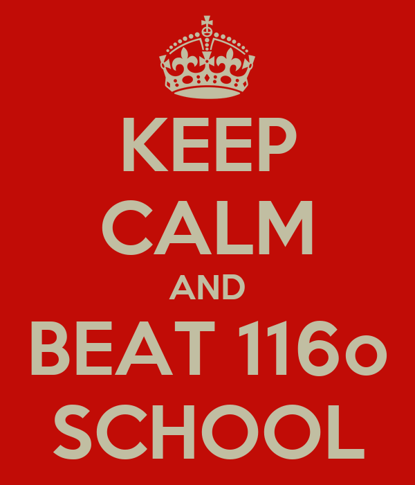 KEEP CALM AND BEAT 116o SCHOOL