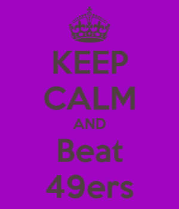 KEEP CALM AND Beat 49ers