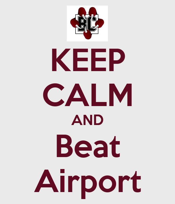 KEEP CALM AND Beat Airport