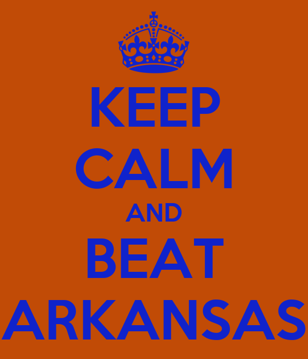 KEEP CALM AND BEAT ARKANSAS
